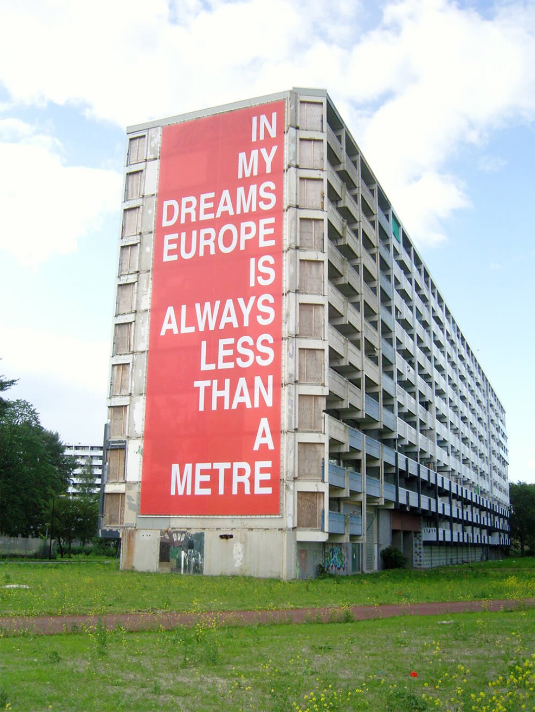 Runo Lagomarsino, <em>In  My Dreams Europe is Always Less than a Metre, </em>2011,Outdoor Banner,     Amsterdam - Mendes Wood DM